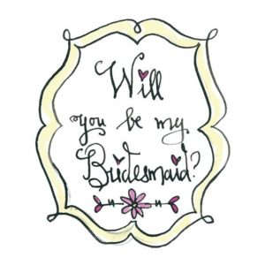 Bridesmaid ask
