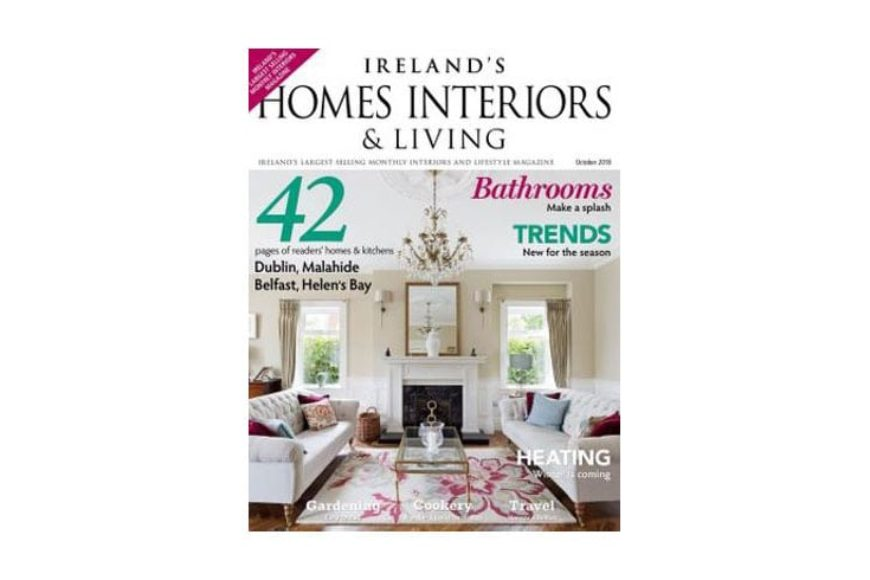Ireland's Homes Interiors & Living Magazing – Oct 2018 issue